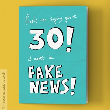 Fake News 30th Birthday Card