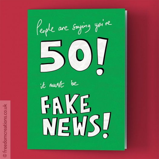 Fake News 50th Birthday Card