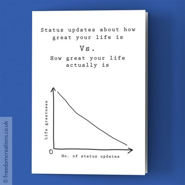 Status updates about how great your life is Vs. How great your life actually is